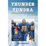 【预订】Thunder on the Tundra: Football Above the Arctic