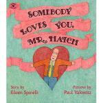 【预订】Somebody Loves You, Mr. Hatch Y9780689718724