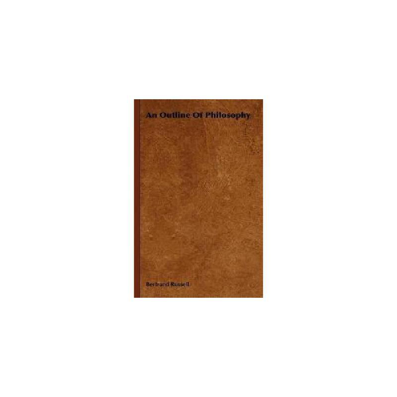 【预订】An Outline of Philosophy 美国库房发货,通常付款后3-5周到货!