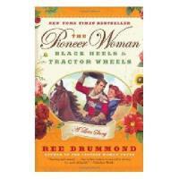 【预订】The Pioneer Woman: Black Heels to Tractor Wheels--A