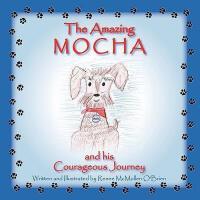 【预订】The Amazing Mocha and His Courageous Journey