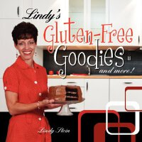 Lindy's Gluten-Free Goodies and More! Revised Edition [ISBN