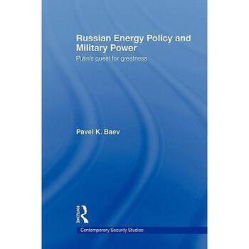 【预订】Russian Energy Policy and Military Power: Putin's 美国库房发货,通常付款后3-5周到货!