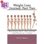 【中商海外直订】Weight Loss Journey: Part Two: Reaching Goal, One P