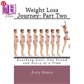 【中商海外直订】Weight Loss Journey: Part Two: Reaching Goal, One Pound and Story at a Time 海外发货,付款后预计2-4周到货