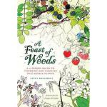 【预订】A Feast of Weeds: A Literary Guide to Foraging and