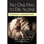 【预订】No One Has to Die Alone: Preparing for a Meaningful
