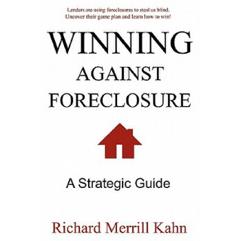 【预订】Winning Against Foreclosure: Lenders Are Using Foreclosures to Steal Us Blind. Uncover Their Game Plan and Learn How to Win! 预订商品,需要1-3个月发货,非质量问题不接受退换货。