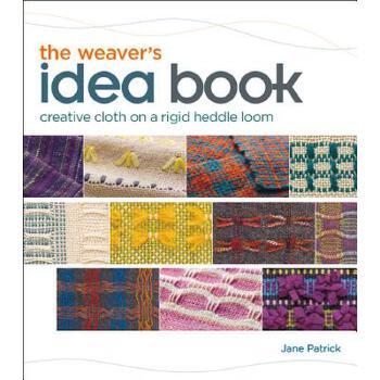【预订】The Weaver's Idea Book: Creative Cloth on a Rigid Heddle Loom 预订商品,需要1-3个月发货,非质量问题不接受退换货。