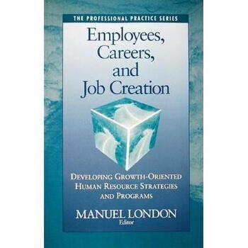 【预订】Employees, Careers, And Job Creation: Developing 美国库房发货,通常付款后3-5周到货!