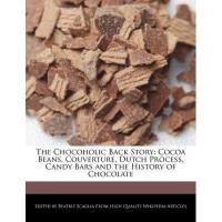 【预订】The Chocoholic Back Story: Cocoa Beans, Couverture