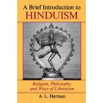 A Brief Introduction To Hinduism: Religion, Philosophy, And