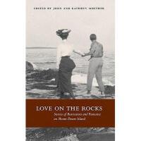 【预订】Love on the Rocks: Stories of Rusticators and