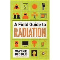 【预订】A Field Guide to Radiation