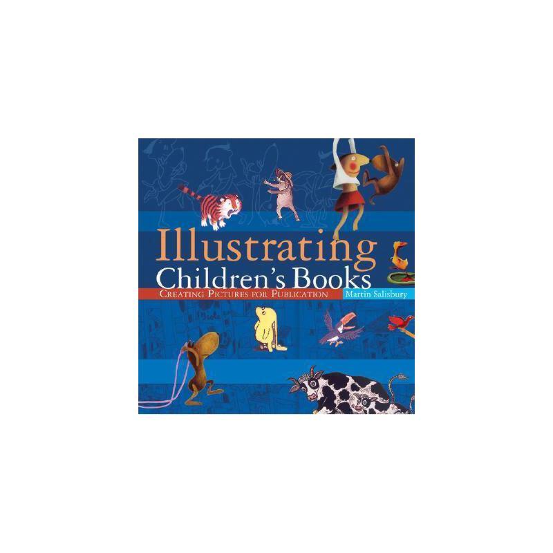【预订】Illustrating Children's Books: Creating Pictures for 美国库房发货,通常付款后3-5周到货!