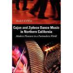【预订】Cajun and Zydeco Dance Music in Northern California: Y9