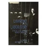 Lawrence and His Laboratory: A History of the Lawrence