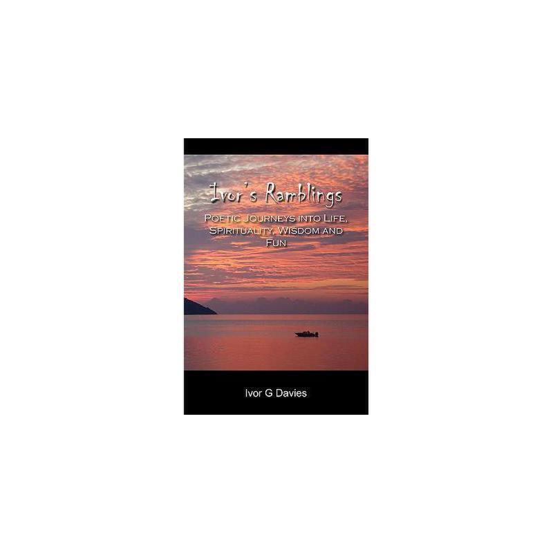 【预订】Ivor's Ramblings: Poetic Journeys Into Life 美国库房发货,通常付款后3-5周到货!