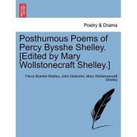 【预订】Posthumous Poems of Percy Bysshe Shelley. [Edited by