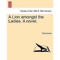 【预订】A Lion Amongst the Ladies. a Novel.