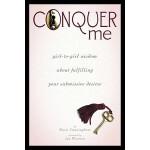 【预订】Conquer Me: Girl-To-Girl Wisdom about Fulfilling Your S