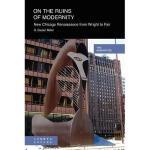 【预订】On the Ruins of Modernity: New Chicago Renaissance