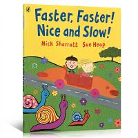 【全店300减100】英文原版绘本 Nick Sharratt: Faster Faster Nice and Slow