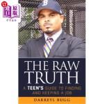 【中商海外直订】The Raw Truth: A Teen's Guide to Finding and Keepin