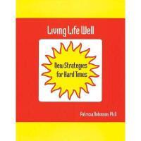 【预订】Living Life Well: New Strategies for Hard Times