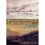 【预订】An Episode in the Life of a Landscape Painter