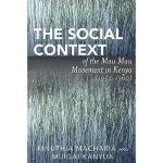 【预订】The Social Context of the Mau Mau Movement in Kenya