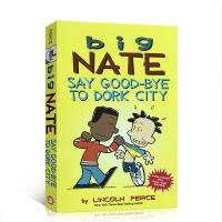 英文原版 Big Nate: Say Good-bye to Dork City 我们班有个捣蛋王 系列:跟多克城说再