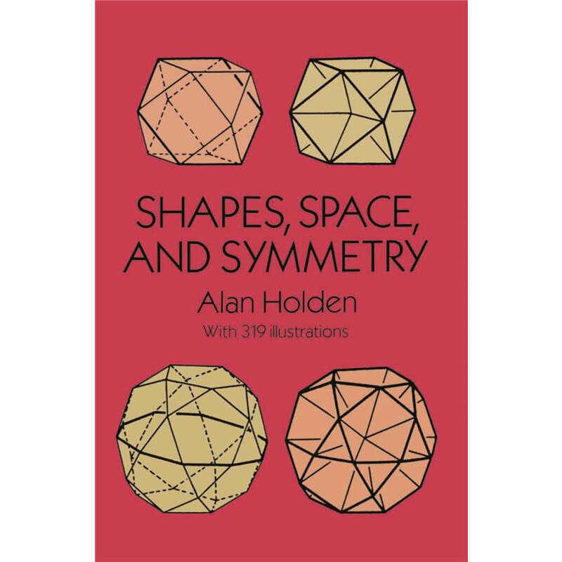 Shapes, Space, and Symmetry (【按需印刷】) 按需印刷商品,15天发货,非质量问题不接受退换货。