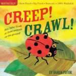 Indestructibles: Creep! Crawl! 缓缓爬行(防水无毒可咬婴幼儿玩具书) ISBN9780761156963