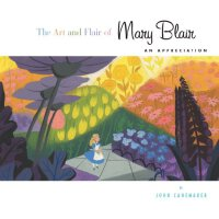 The Art and Flair of Mary Blair (Updated Edition): An Appre