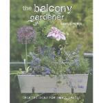 【预订】The Balcony Gardener: Creative Ideas for Small