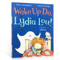 【全店300减100】英文原版 wake up do lydia lou! 快醒来!迪莉娅 儿童平装绘本