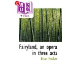 【中商海外直订】Fairyland, an Opera in Three Acts