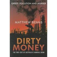 【预订】Dirty Money: The True Cost of Australia's Mineral