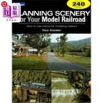 【中商海外直订】Planning Scenery for Your Model Railroad: How to Us