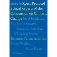 【预订】Reading the Kyoto Protocol: Ethical Aspects of the