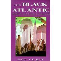 【预订】The Black Atlantic: Modernity and