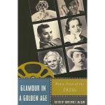【预订】Glamour in a Golden Age: Movie Stars of the 1930s