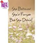 【中商海外直订】She Believed She'd Forget But She Didn't!: Never Lo