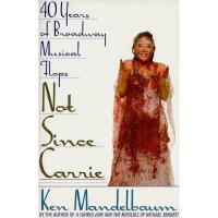 【预订】Not Since Carrie: Forty Years of Broadway Musical