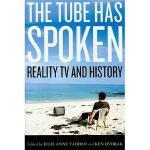 【预订】The Tube Has Spoken: Reality TV & History