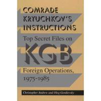 【预订】Comrade Kryuchkov's Instructions: Top Secret Files