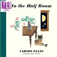 【中商原版】Carson Ellis:In the Half Room在一半的空间里 精品绘本 儿童艺术美的启蒙 精装