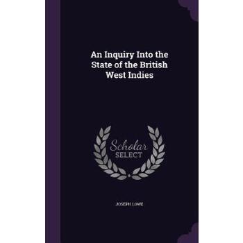 【预订】An Inquiry Into the State of the British West Indies 预订商品,需要1-3个月发货,非质量问题不接受退换货。