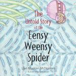【预订】The Untold Story of the Eensy Weensy Spider
